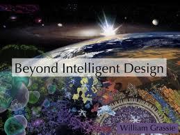 Beyond Intelligent Design: The Sciences