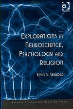Kevin S. Seybold, Explorations in Neuroscience, Psychology and Religion